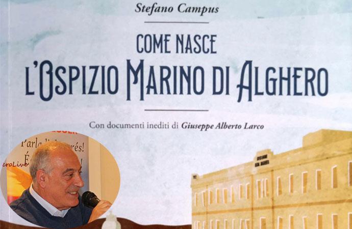 """Stefano Campus presenta Mercoledì il suo libro: """"Come nasce l'Ospizio Marino di Alghero"""""""